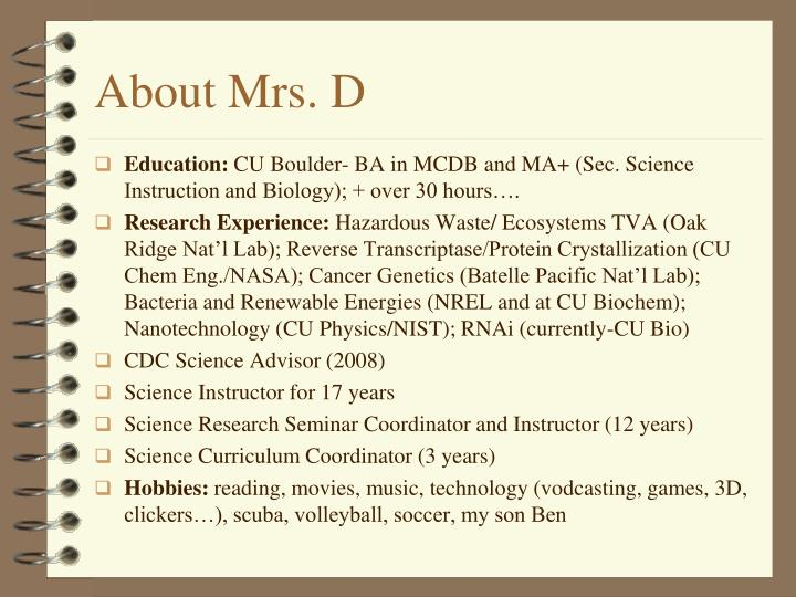 About Mrs. D