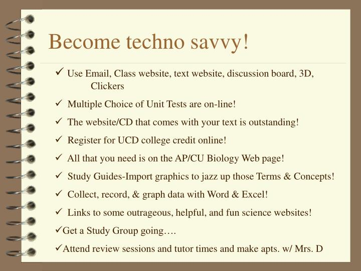 Become techno savvy!