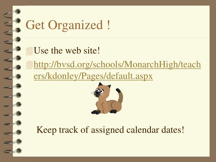Get Organized !
