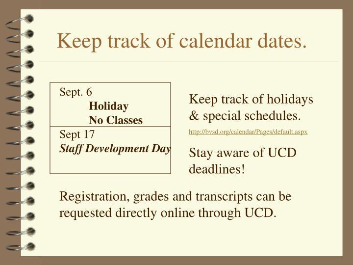 Keep track of calendar dates.