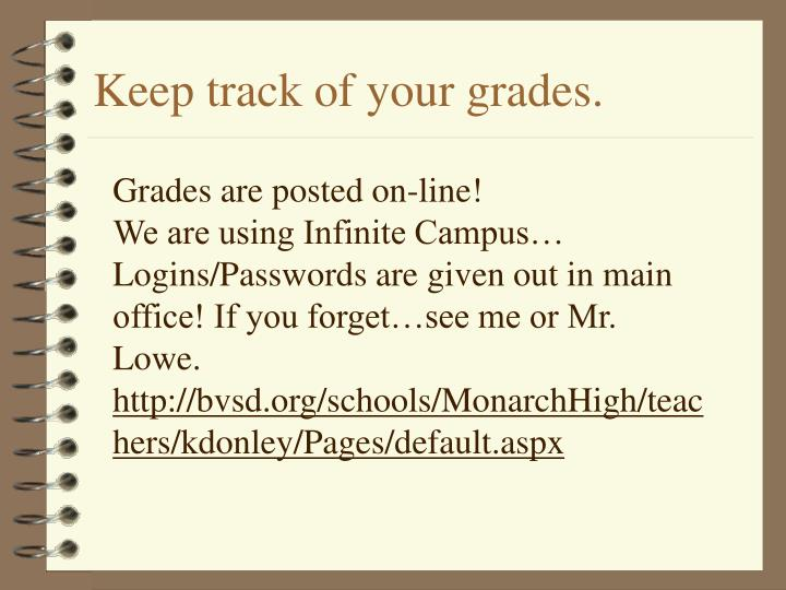 Keep track of your grades.
