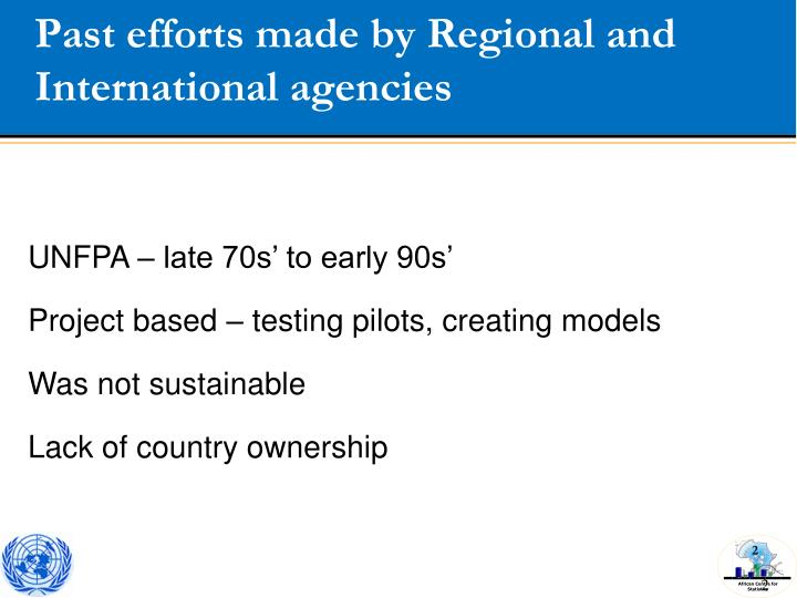 Past efforts made by Regional and International agencies