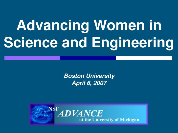 Advancing Women in Science and Engineering