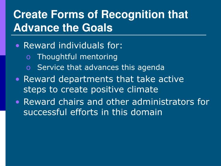 Create Forms of Recognition that Advance the Goals