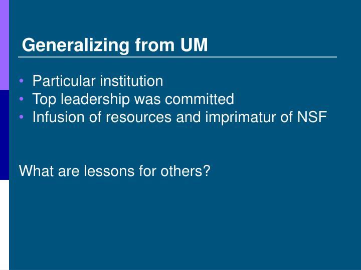 Generalizing from UM