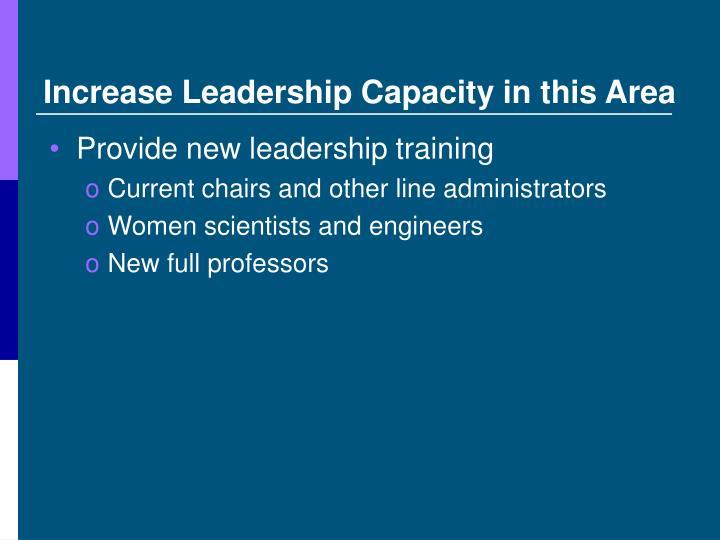 Increase Leadership Capacity in this Area