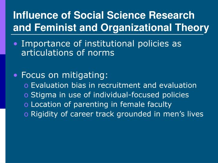 Influence of Social Science Research and Feminist and Organizational Theory