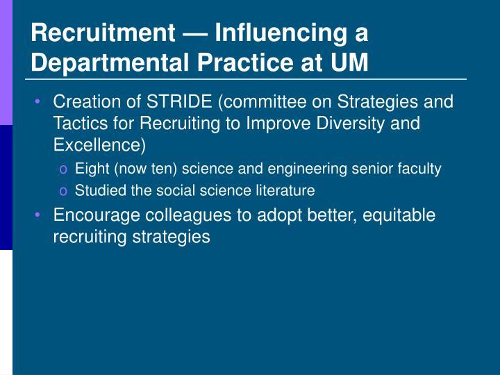 Recruitment — Influencing a Departmental Practice at UM