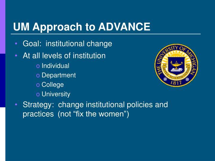 UM Approach to ADVANCE