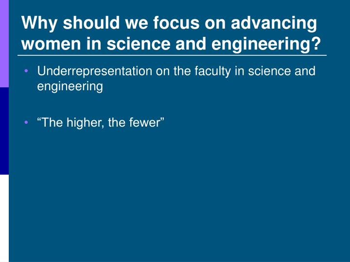 Why should we focus on advancing women in science and engineering?
