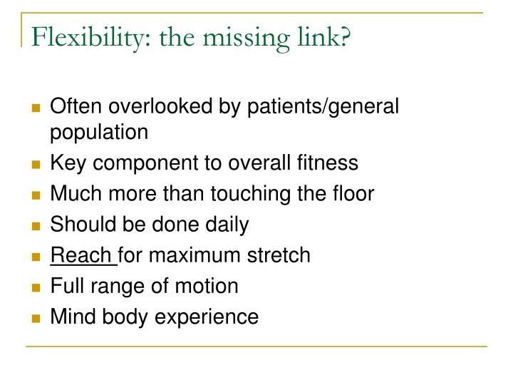 Flexibility: the missing link?