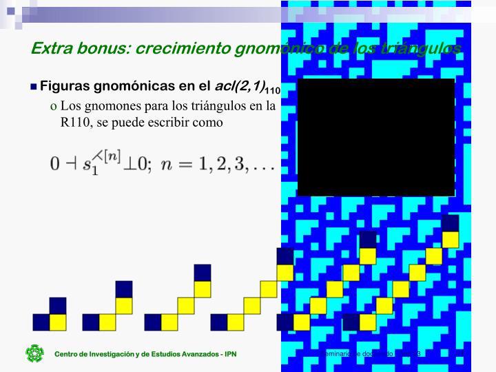 Extra bonus: crecimiento gnomónico de los triángulos