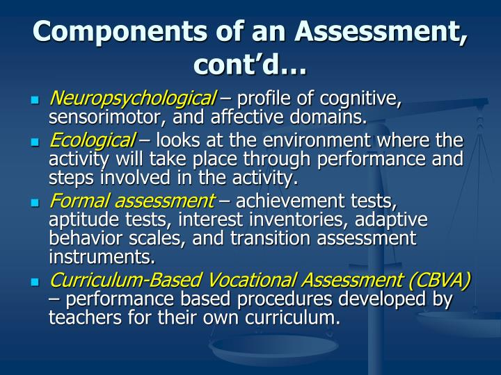 Components of an Assessment, cont'd…