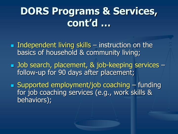DORS Programs & Services, cont'd …
