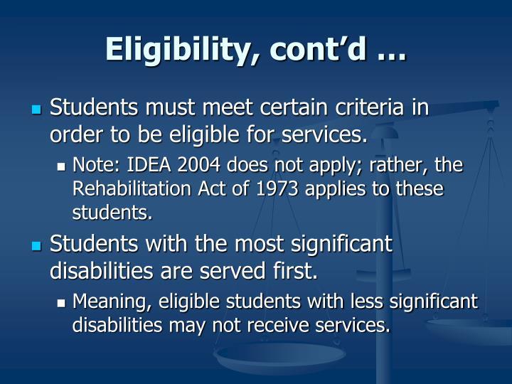 Eligibility, cont'd …