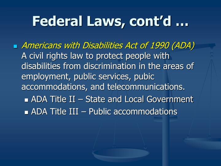 Federal Laws, cont'd …