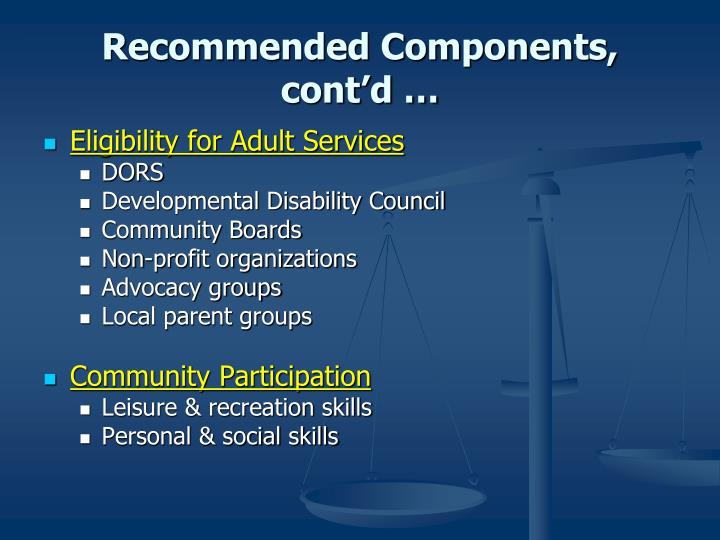 Recommended Components, cont'd …