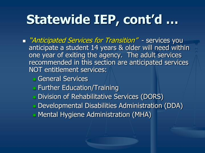 Statewide IEP, cont'd …