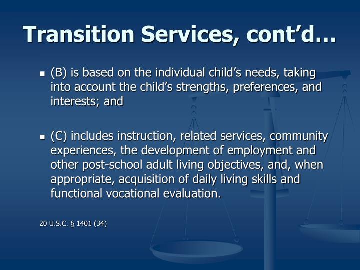 Transition Services, cont'd…
