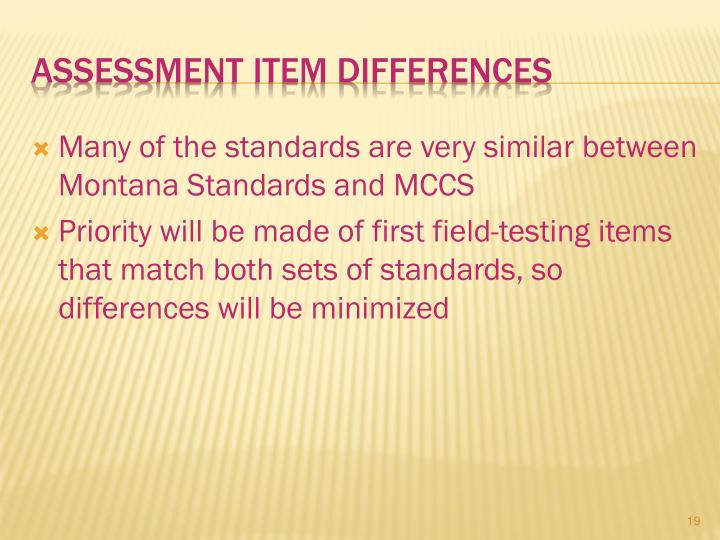 Many of the standards are very similar between Montana Standards and MCCS