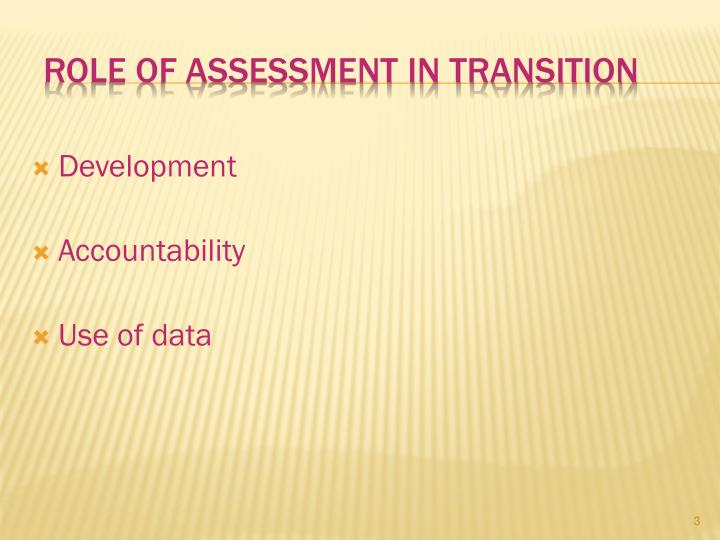 Role of Assessment in transition