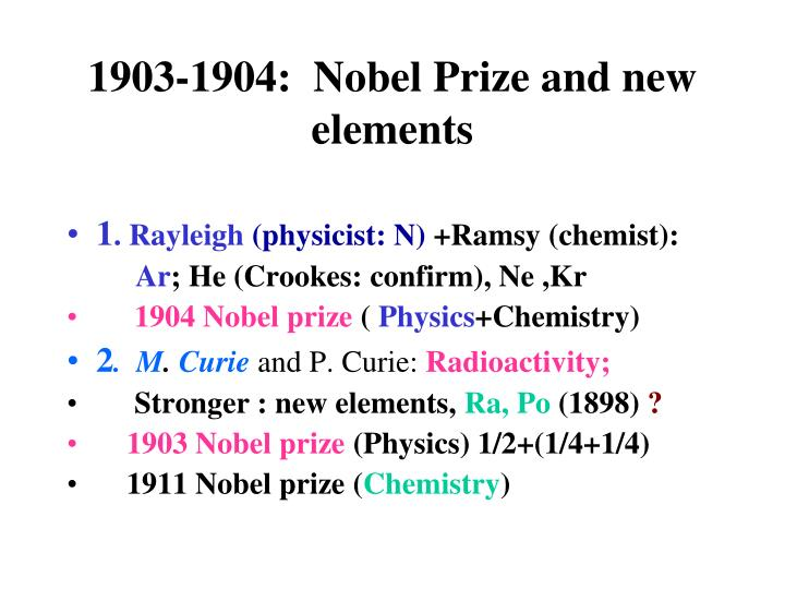 1903-1904:  Nobel Prize and new elements