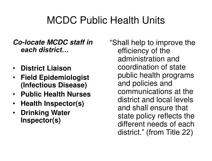 Co-locate MCDC staff in each district…