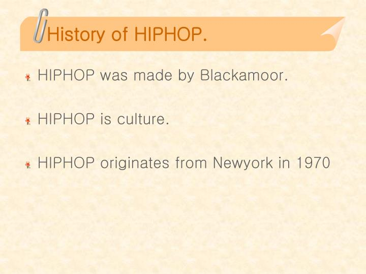 History of HIPHOP.