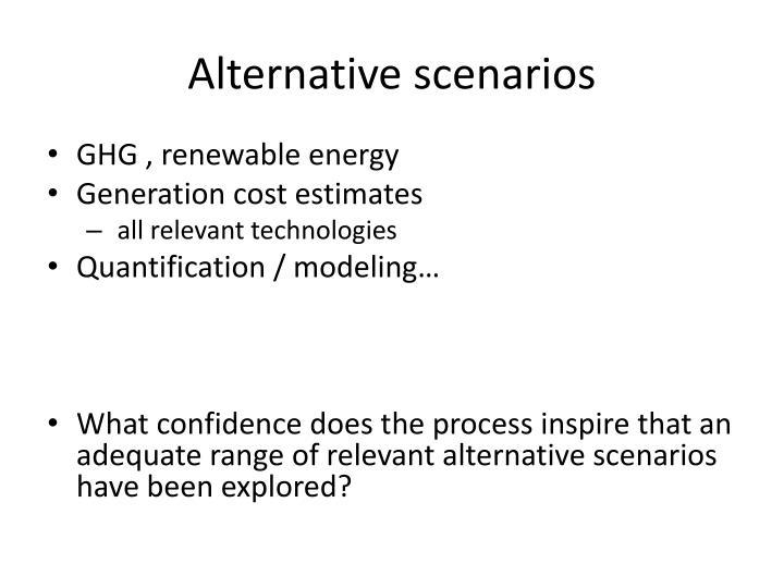 Alternative scenarios