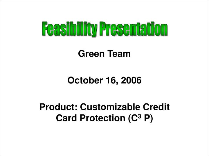 Green team october 16 2006 product customizable credit card protection c 3 p