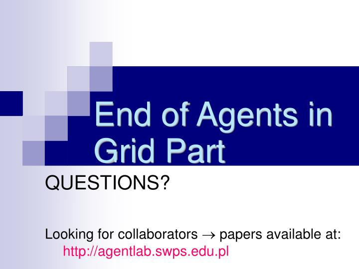 End of Agents in Grid Part