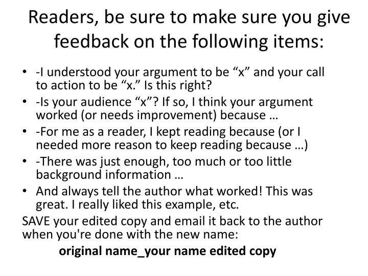 Readers, be sure to make sure you give feedback on the following items: