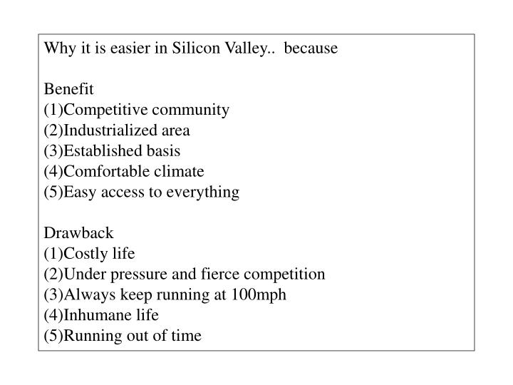 Why it is easier in Silicon Valley..  because