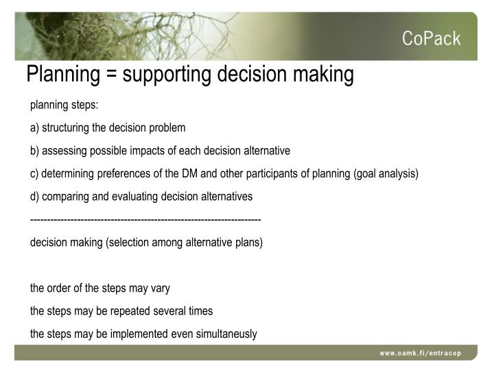 Planning = supporting decision making