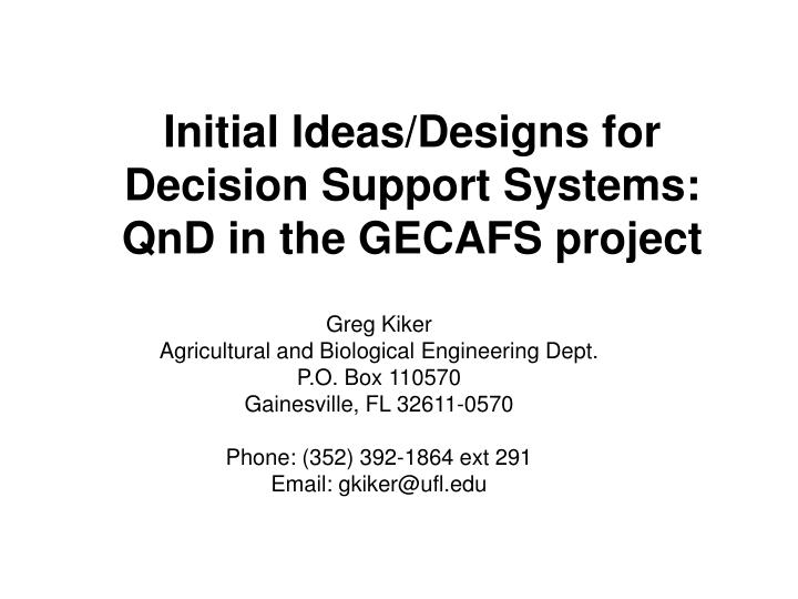 Initial Ideas/Designs for Decision Support Systems: QnD in the GECAFS project
