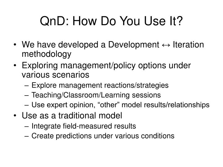 QnD: How Do You Use It?