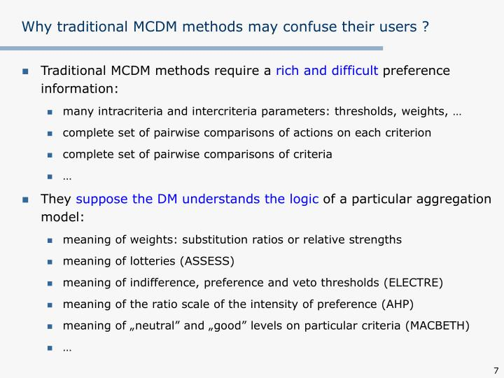Why traditional MCDM methods may confuse their users ?