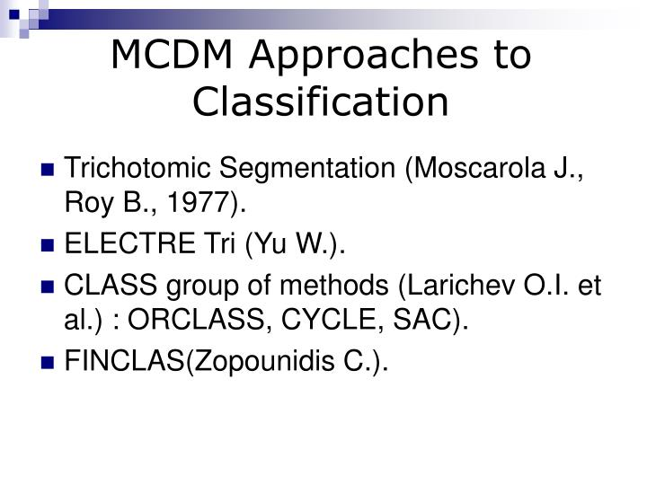 MCDM Approaches to Classification