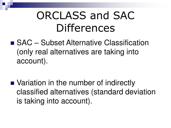ORCLASS and SAC Differences