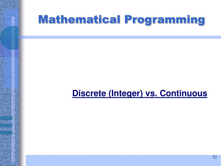 Discrete (Integer) vs. Continuous