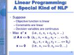 linear programming a special kind of nlp