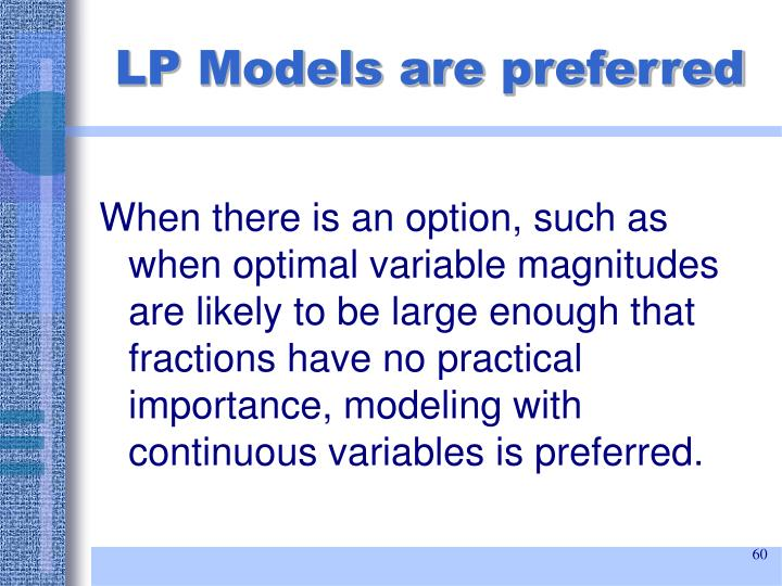 LP Models are preferred