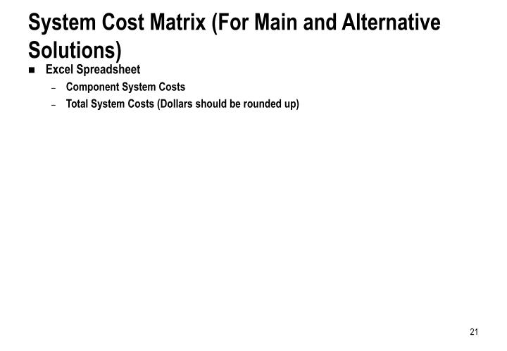 System Cost Matrix (For Main and Alternative Solutions)