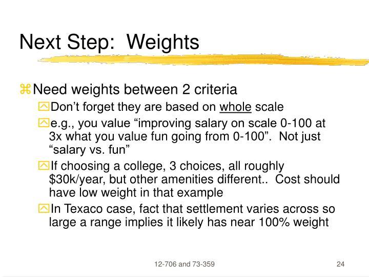Next Step:  Weights