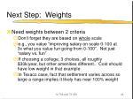 next step weights