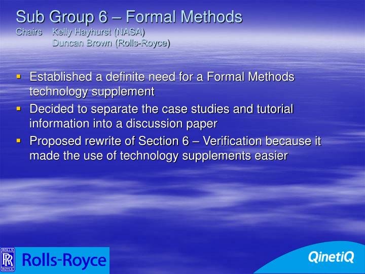 Sub Group 6 – Formal Methods