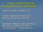 1 usar la creatividad innovacion y curiosidad