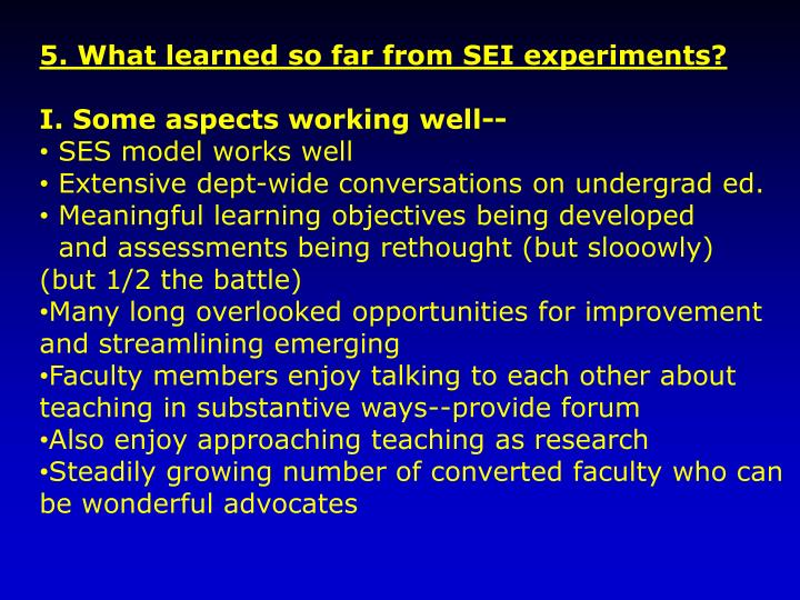 5. What learned so far from SEI experiments?