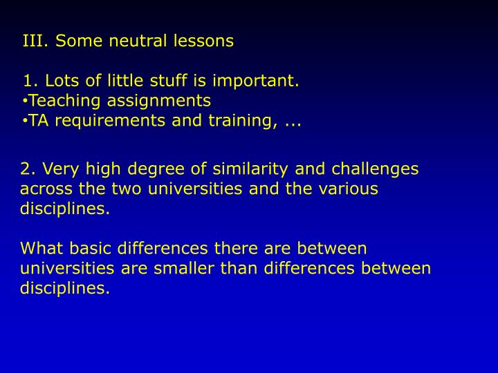 III. Some neutral lessons