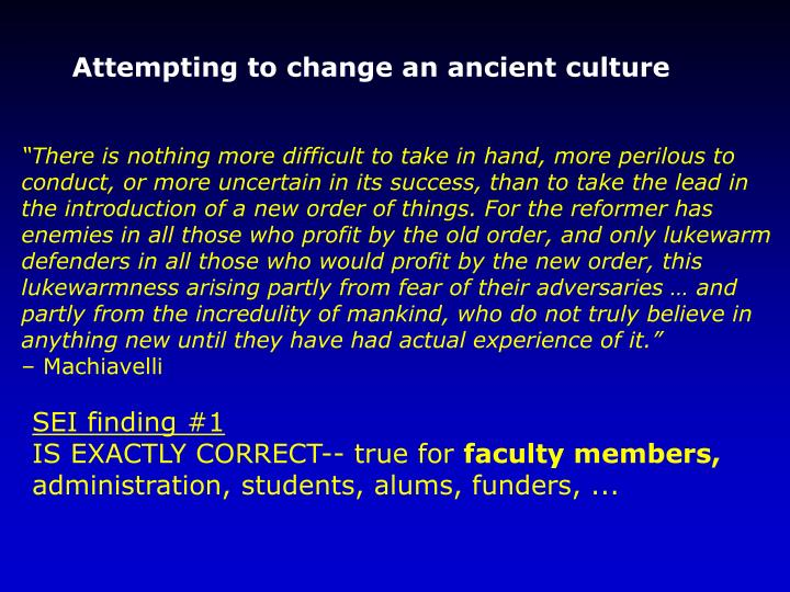 Attempting to change an ancient culture